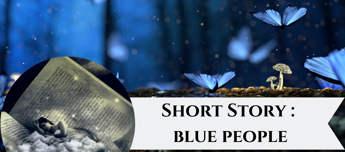 Short Story - Blue People